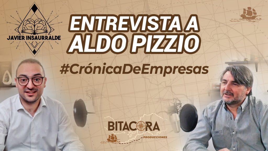 Aldo Pizzio entrevista javier insaurralde cronica de empresas